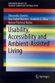 Usability, Accessibility and Ambient-Assisted Living by Alexandra Queiros