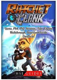 Rachet & Clank Game, Ps4, Ps2, Strategy, Tips, Cheats, Walkthrough, Download, Guide Unofficial by Hse Guides
