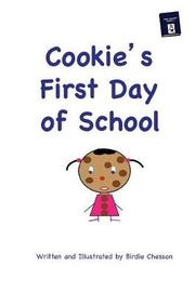 Cookie's First Day of School by Birdie Chesson