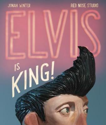 0360ee9a97af8 Elvis Is King! | Jonah Winter Book | In-Stock - Buy Now | at Mighty ...