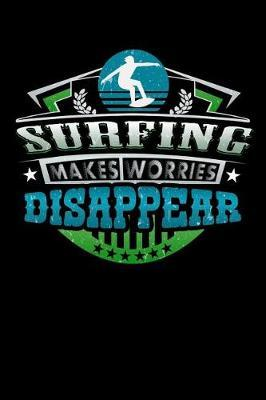 Surfing Makes Worries Disappear by Darren Sport
