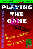 Playing the Game: The Streetsmart Guide to Graduate School by Frederick Frank, PhD