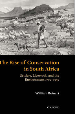 The Rise of Conservation in South Africa by William Beinart image