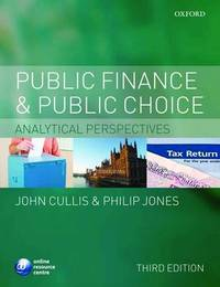 Public Finance and Public Choice by John G. Cullis