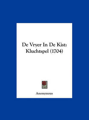 de Vryer in de Kist: Kluchtspel (1704) by * Anonymous image