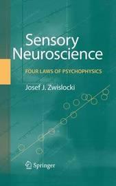 Sensory Neuroscience: Four Laws of Psychophysics by Jozef J Zwislocki