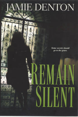 Remain Silent by Jamie Denton