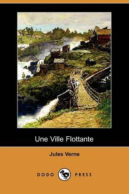 Une Ville Flottante (Dodo Press) by Jules Verne