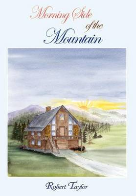 Morning Side of the Mountain by Robert Taylor