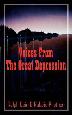 Voices From The Great Depression by Ralph Cain
