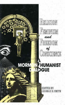 Religion, Feminism and Freedom of Conscience: A Mormon/Humanist Dialogue image