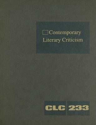 Contemporary Literary Criticism, Volume 233