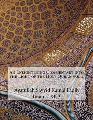 An Enlightening Commentary Into the Light of the Holy Quran Vol 4 by Ayatullah Sayyid Kamal Faqi Imani - Xkp