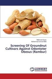 Screening of Groundnut Cultivars Against Odontoter Obesus (Rambur) by Ayyaz Mahmood