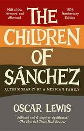 The Children of Sanchez by Oscar Lewis
