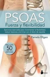 Psoas. Fuerza y Flexibilidad by Pamela Ellgen