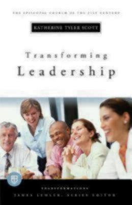Transforming Leadership by Katherine Tyler Scott