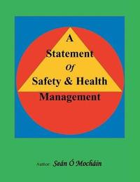 A Statement of Safety & Health Management by Sean O Mochain image