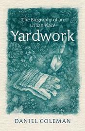 Yardwork by Daniel Coleman