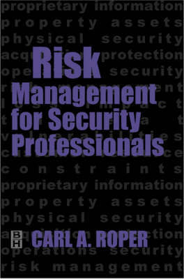 Risk Management for Security Professionals by Carl Roper