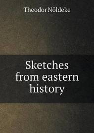 Sketches from Eastern History by J Sutherland Black