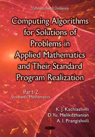 Computing Algorithms of Solution of Problems of Applied Mathematics & Their Standard Program Realization by Kartlos Joseph Kachiashvili
