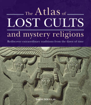 The Atlas of Lost Cults and Mystery Religions by David Douglas image