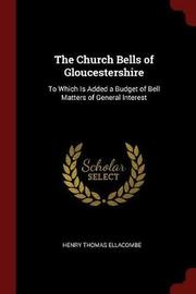 The Church Bells of Gloucestershire by Henry Thomas Ellacombe image
