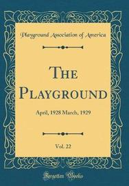 The Playground, Vol. 22 by Playground Association of America image