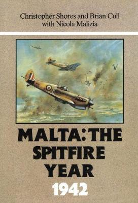 Malta: The Spitfire Year 1942 by Christopher Shores image