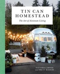 Tin Can Homestead by Natasha Lawyer