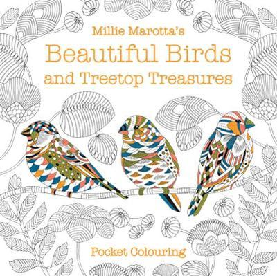 Millie Marotta's Beautiful Birds and Treetop Treasures Pocket Colouring by Millie Marotta