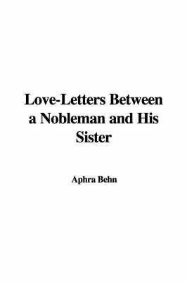 Love-Letters Between a Nobleman and His Sister by Aphra Behn image