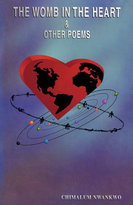 The Womb in the Heart and Other Poems by Chimalum Nwankwo image