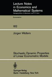 Stochastic Dynamic Properties of Linear Econometric Models by J. Wolters