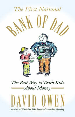 The First National Bank of Dad by David Owen