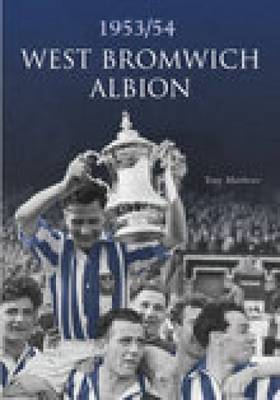 West Bromwich Albion FC 1953/54 by Tony Matthews