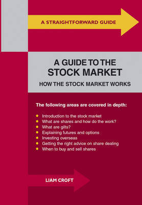 Straightforward Guide to the Stock Market: How the Stock Market Works by Liam Croft