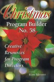 Christmas Program Builder No. 58 by Kim Messer