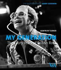 My Generation: the Glory Years of British Rock by Alwyn W Turner image