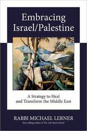 Embracing Israel/ Palestine by Michael Lerner
