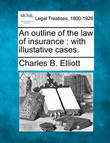 An Outline of the Law of Insurance by Charles Burke Elliott