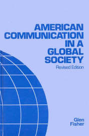 American Communication in a Global Society, 2nd Edition by Glen Fisher