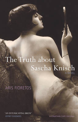 The Truth About Sascha Knisch by Aris Fioretos image