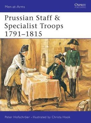 Prussian Specialist Troops 1792-1815 by Peter Hofschroer