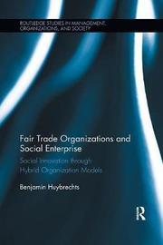 Fair Trade Organizations and Social Enterprise by Benjamin Huybrechts