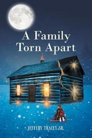 A Family Torn Apart by Jeffery Tracey Sr