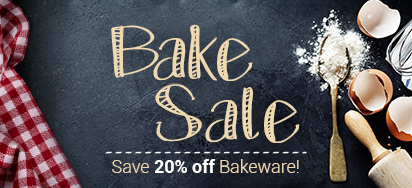 Bake Sale - Save 20% off Bakeware!