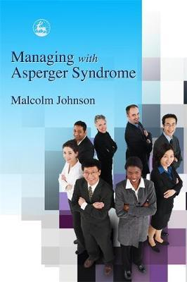 Managing with Asperger Syndrome by Malcolm L. Johnson image