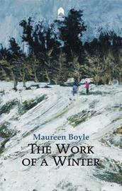 The Work of a Winter by Maureen Boyle image